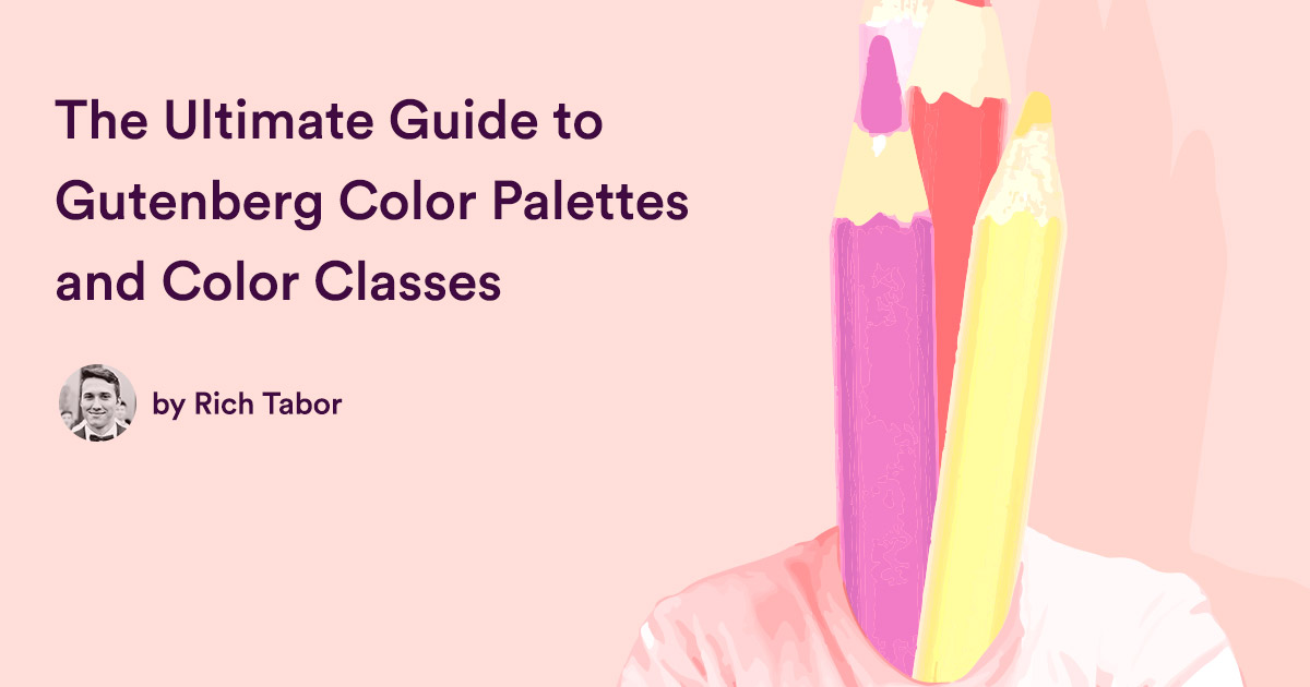 The Ultimate Guide to Gutenberg Color Palettes and Color