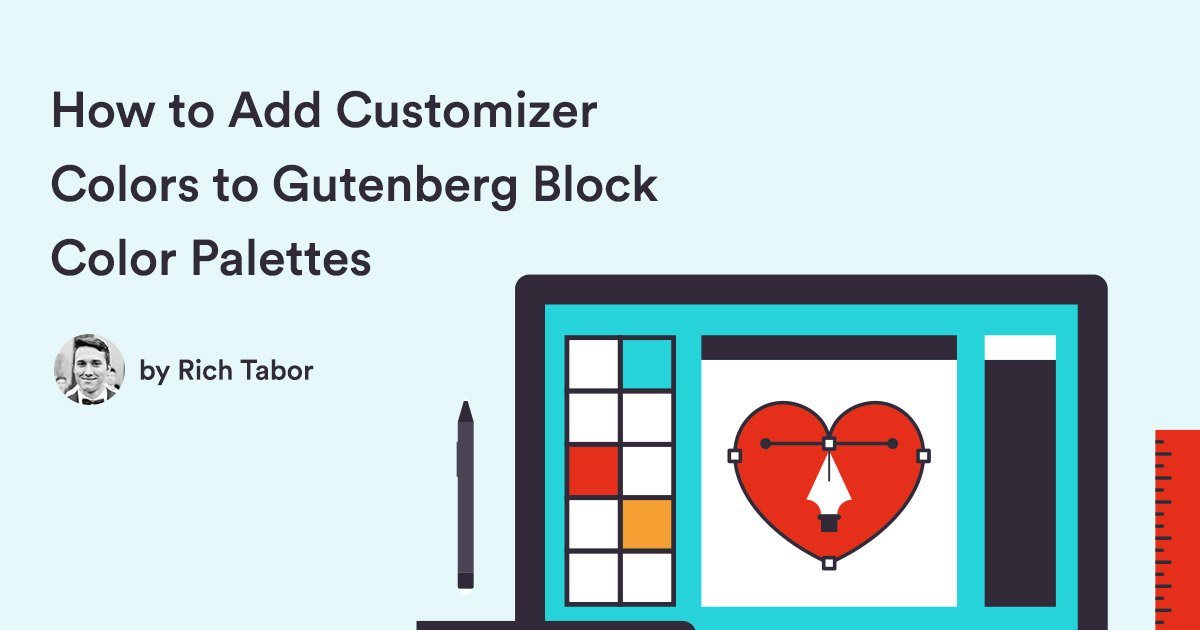 How to add customizer colors to gutenberg block color palettes how to add customizer colors to gutenberg block color palettes rich tabor ccuart Choice Image